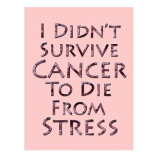 I Didn't Survive Cancer To Die Pink Stress Post Cards