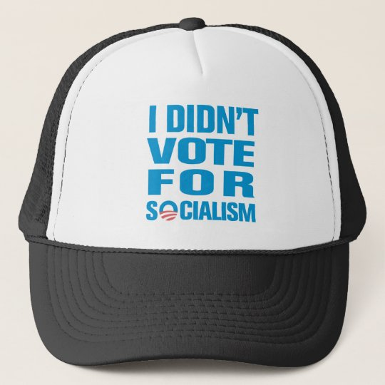 I Didn't Vote For Socialism Trucker Hat