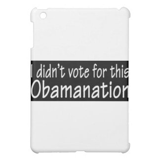 I didn't vote for this Obamanation! iPad Mini Covers