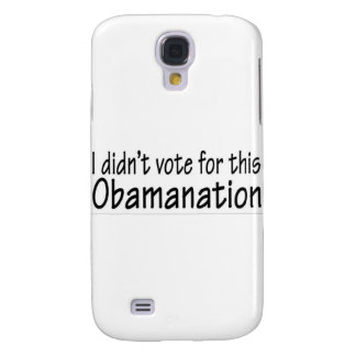 I didn't vote for this Obamanation! Samsung Galaxy S4 Cover