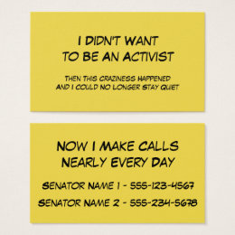 """""""I Didn't Want to Be An Activist"""" Now I Make Calls Business Card"""