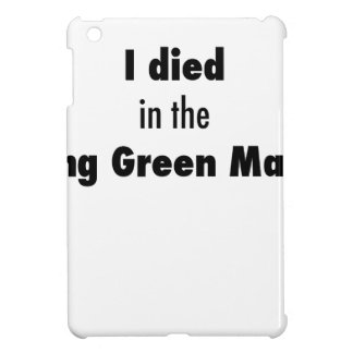 I Died in the Bowling Green Massacre Case For The iPad Mini