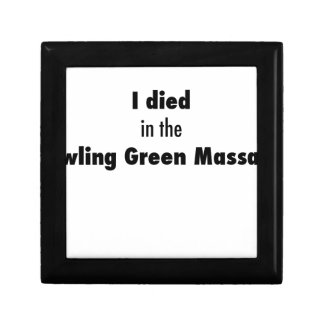 I Died in the Bowling Green Massacre Keepsake Box