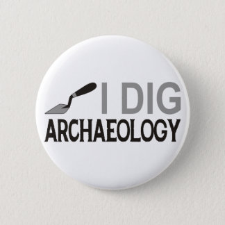I Dig Archaeology Button