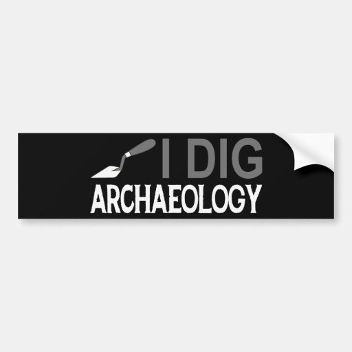 I Dig Archaeology Car Bumper Sticker
