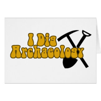I Dig Archaeology Card