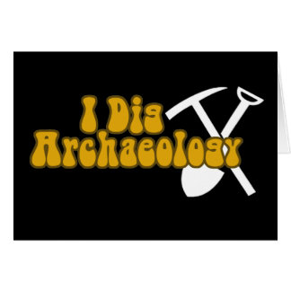I Dig Archaeology Card