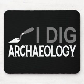 I Dig Archaeology Mouse Pad