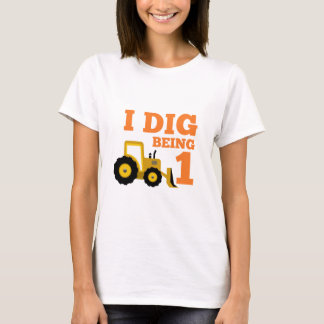 I Dig Being 1 T-Shirt