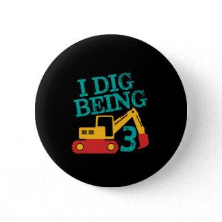 I Dig Being 3 Excavator Birthday Boy Turning Three Button