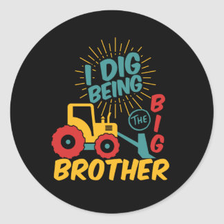 I Dig Being Big Brother Cute Tractor Cartoon Classic Round Sticker