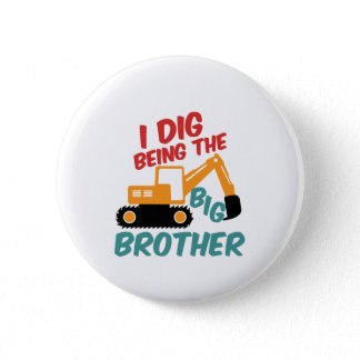 I Dig Being Big Brother Excavator Tractor Cartoon Button