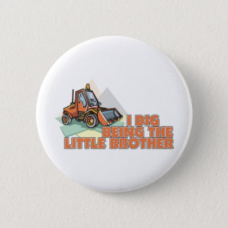 I Dig Being The Big Brother Pinback Button