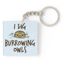 I Dig Burrowing Owls Keychain