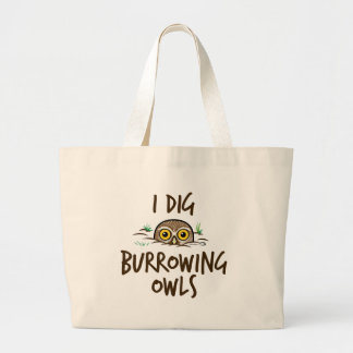 I Dig Burrowing Owls Large Tote Bag