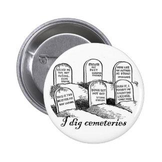 I Dig Cemeteries 2 Inch Round Button