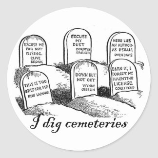 I Dig Cemeteries Classic Round Sticker