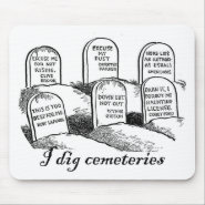 I Dig Cemeteries Mouse Pads