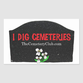 """I Dig Cemeteries"" Stickers"