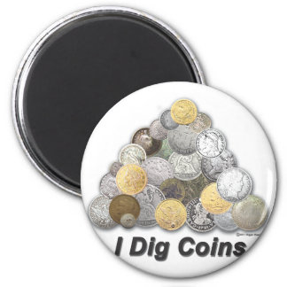 I Dig Coins 2 Inch Round Magnet