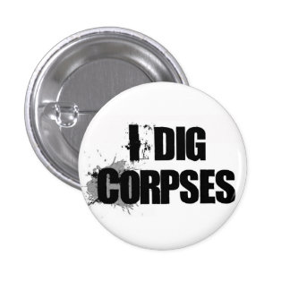 I Dig Corpses button