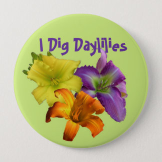 I Dig Daylilies Pinback Button