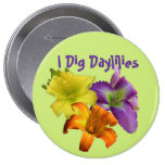 I Dig Daylilies Pins