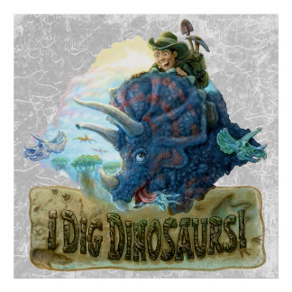I Dig Dinosaurs Poster