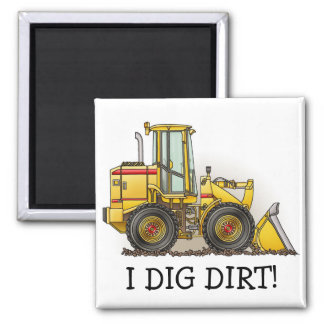 I Dig Dirt Loader Magnet