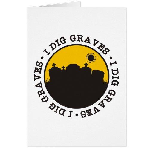 I Dig Graves Card