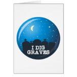 I Dig Graves Greeting Card