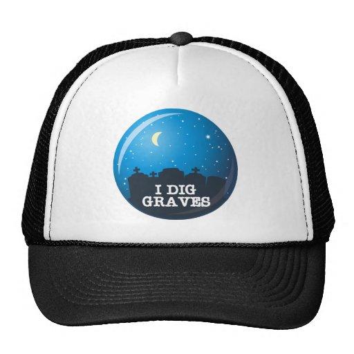 I Dig Graves Trucker Hats