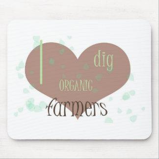 I dig Organic farmers! Mouse Pad