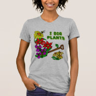 I Dig Plants Gardener Saying T-Shirt