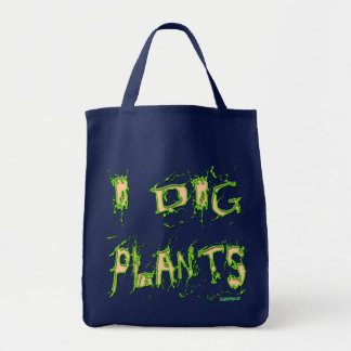 I Dig Plants Gardener Slogan Tote
