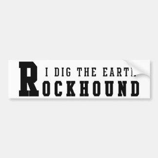 I Dig The Earth Rockhound Bumper Sticker