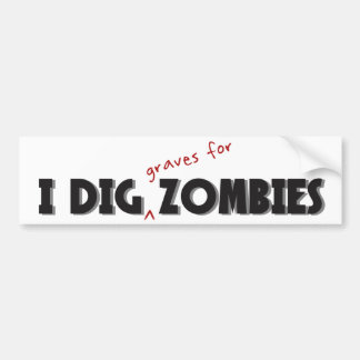 I Dig Zombies Sticker Bumper Sticker