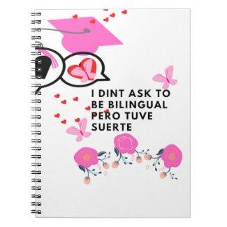 I dint ask to be bilingual pero tuve suerte notebook