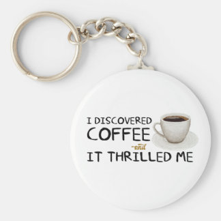 """I Discovered Coffee"" Basic Button Keychain"