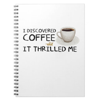 """I Discovered Coffee"" Notebook"