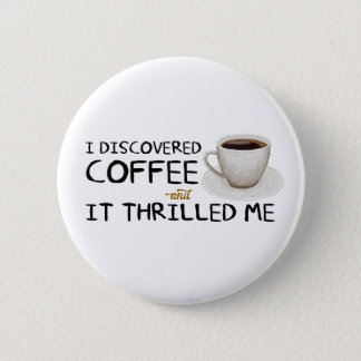 """""""I Discovered Coffee"""" Standard Button"""