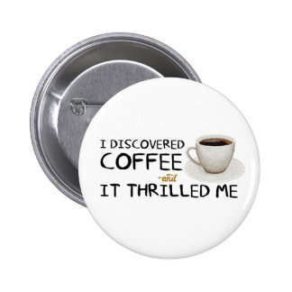 """I Discovered Coffee"" Standard Button"