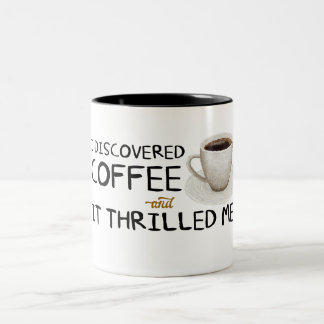 """I Discovered Coffee"" Two-Tone Mug"