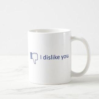 ¡I DISKLIKE USTED! TAZA DE CAFÉ