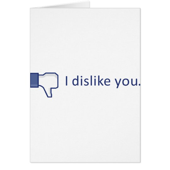 I DISKLIKE YOU! CARD