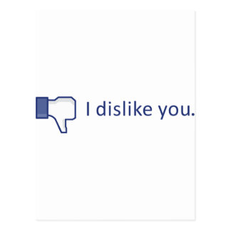 I DISKLIKE YOU! POSTCARD