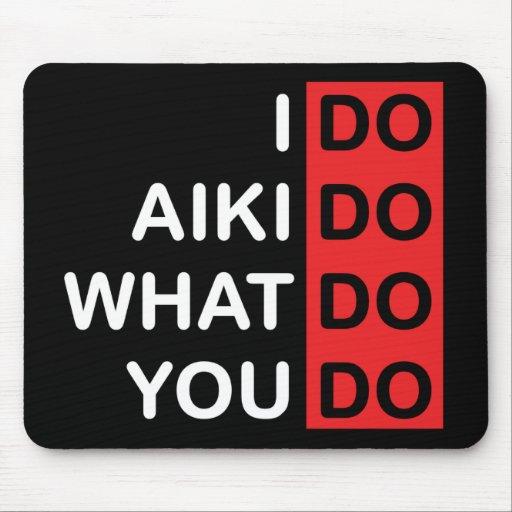 I Do Aikido... Mousepad