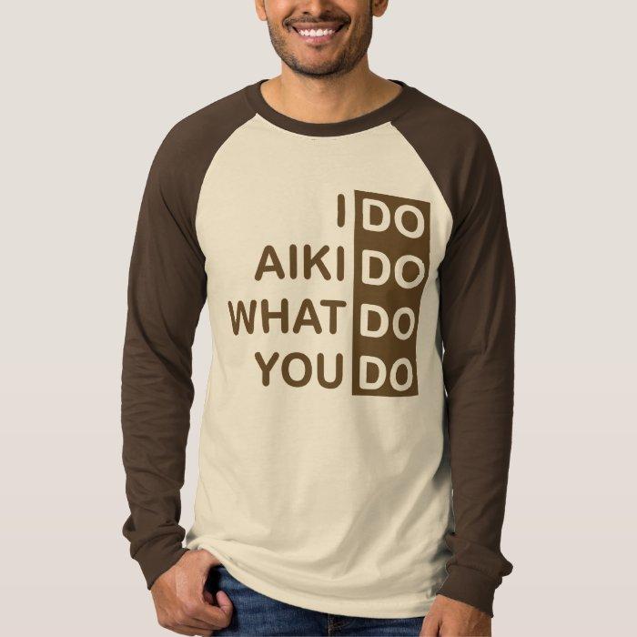 I Do Aikido... Raglan T-Shirt