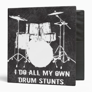 I DO ALL MY OWN DRUM STUNTS 3 RING BINDER