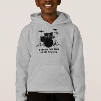 I DO ALL MY OWN DRUM STUNTS HOODIE